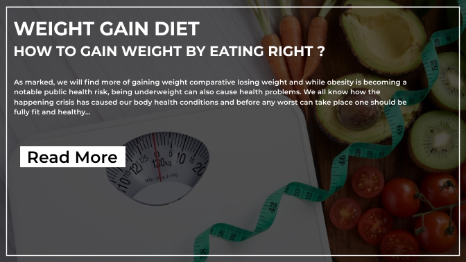 Weight Gain Diet – How to Gain Weight by Eating Right